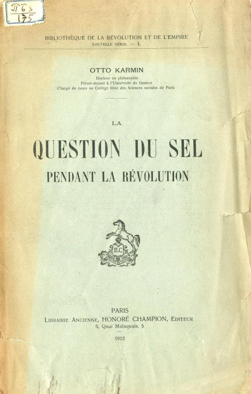 La question du sel pendant la Révolution / Otto Karmin